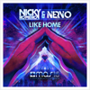 Like Home - Nicky Romero & Nervo