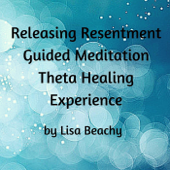 Releasing Resentment (Guided Meditation) [Theta Healing Experience]