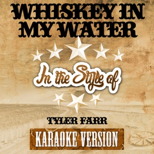 Ameritz Top Tracks - Whiskey in My Water (In the Style of Tyler Farr) [Karaoke Version]
