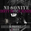 Ni Soniye Featuring Dirty Dutch Remix feat Juggy D Single