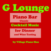 G Lounge Piano Bar Classic Cocktail Music for Dinner and Wine Tasting