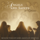 Angels And Saints At Ephesus-Benedictines of Mary, Queen of Apostles