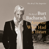 Anyone Who Had a Heart: The Art of the Songwriter - Best of Burt Bacharach