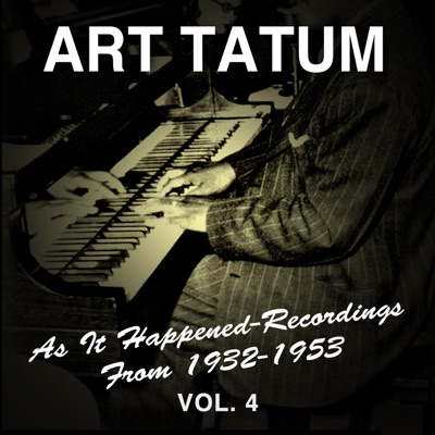 As It Happened: Recordings from 1932-1953, Vol. 4 - Art Tatum