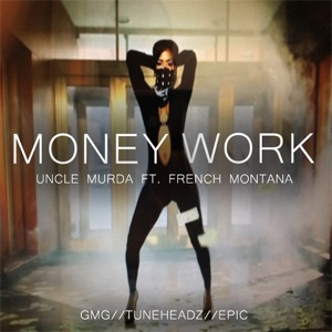 Money Work (feat. French Montana) - Single Mp3 Download