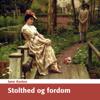 Stolthed og Fordom [Pride and Prejudice] (Unabridged) - Jane Austen