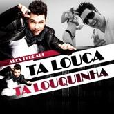 Ta Louca Ta Louquinha - Single