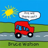 Bruce Watson - Are We There Yet?