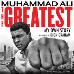 The Greatest: My Own Story (Unabridged)