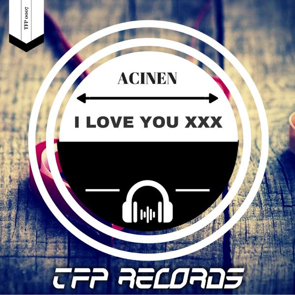 I Love You Xxx - Single Acinen