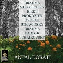 Dorati Conducts Brahms, Tchaikovsky, Mussorgsky and Others
