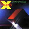 Trans-X - Living On Video Grafik