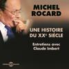 Michel Rocard & Claude Imbert - Une histoire du XXe siГЁcle: Entretiens avec Claude Imbert illustration