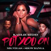 Put You On (feat. Show Banga & Mr. Vegas) - Single