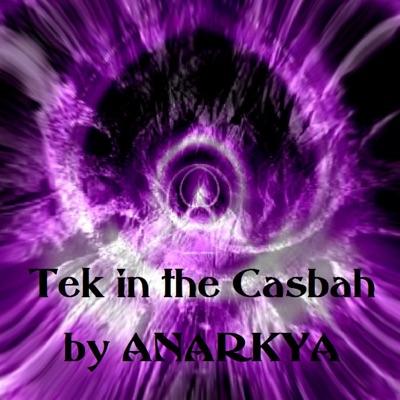 Tek in the Casbah - EP - Anarkya