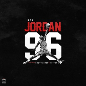 Jordan 96 (feat. Shotta Loso & Hi-Tone) - Single Mp3 Download