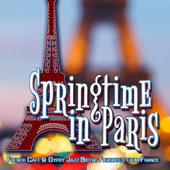 Springtime in Paris: French Café & Gypsy Jazz Bistro Favorites from France