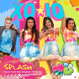 Make It Pop: Summer Splash (Music from the Original TV Series) - EP - XO-IQ - XO-IQ