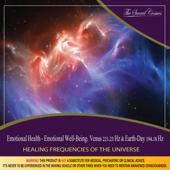 Emotional Health - Emotional Well-Being: (Binaural Beats & Isochronic Tones Venus - 221.23 Hz & Earth-Day - 194.18 Hz)