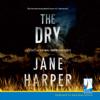 The Dry (Unabridged) - Jane Harper