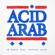 La Hafla (feat. Sofiane Saidi) - Acid Arab