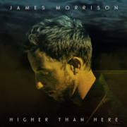 Higher Than Here (Deluxe) - James Morrison - James Morrison