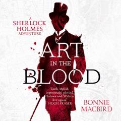 Art in the Blood: A Sherlock Holmes Adventure (Unabridged)