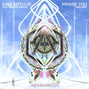 Praise You (feat. Michael Meaco) [Chill Mix] - Single Mp3 Download