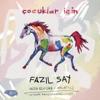 Çocuklar için (Türk Bestecileri Serisi, Vol. 1) - Selen Öztürk & Fazil Say