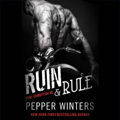 Ruin & Rule: Pure Corruption MC Series, Book 1 (Unabridged)