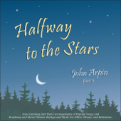 Halfway to the Stars: Easy Listening Jazz Piano Arrangements of Popular Songs and Broadway and Movie Themes (Background Music for Office, Dinner, and Relaxation)