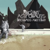 Ancient Astronauts - Bass and Time