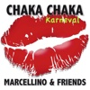 Chaka Chaka (Karneval Mix) - Single - Marcellino & Friends