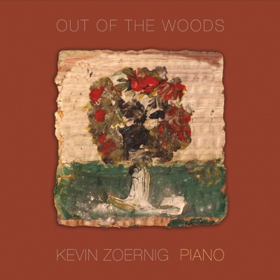 Out of the Woods - Kevin Zoernig album