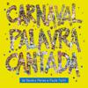 Carnaval Palavra Cantada - Palavra Cantada
