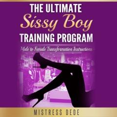 The Ultimate Sissy Boy Training Program: Male to Female Transformation Instructions (Unabridged)