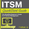 ClydeBank Technology - ITSM: QuickStart Guide: The Simplified Beginner's Guide to IT Service Management  (Unabridged)  artwork