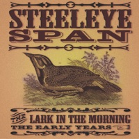 The Lark in Morning: The Early Years by Steeleye Span on Apple Music