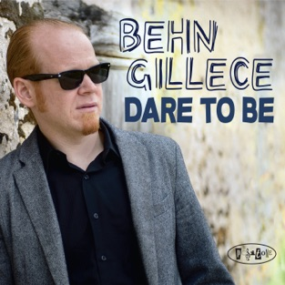 Dare to Be – Behn Gillece