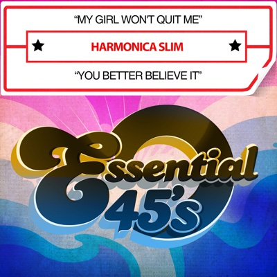 My Girl Won't Quit Me / You Better Believe It - Single - Harmonica Slim album