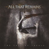 The Fall Of Ideals-All That Remains