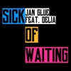 Sick of Waiting (feat. Delia) - Single, Jan Glue