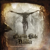Charred Walls of the Damned - Time Has Passed