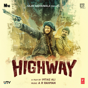 A. R. Rahman - Highway (Original Motion Picture Soundtrack)