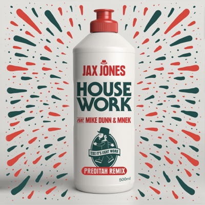 House Work (feat. Mike Dunn & MNEK) [Preditah Remix] - Single - Jax Jones album