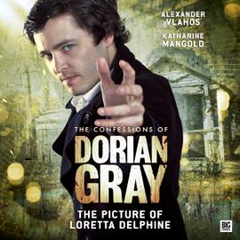 The Confessions of Dorian Gray - The Picture of Loretta Delphine (Unabridged) audiobook