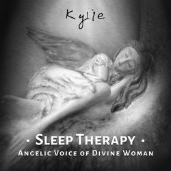 Sleep Therapy: Angelic Voice of Divine Woman, Vocal Experience Music with Nature Sounds for Relaxation, REM Deep Sleep Inducing and Stress Management - Kylie Album Cover