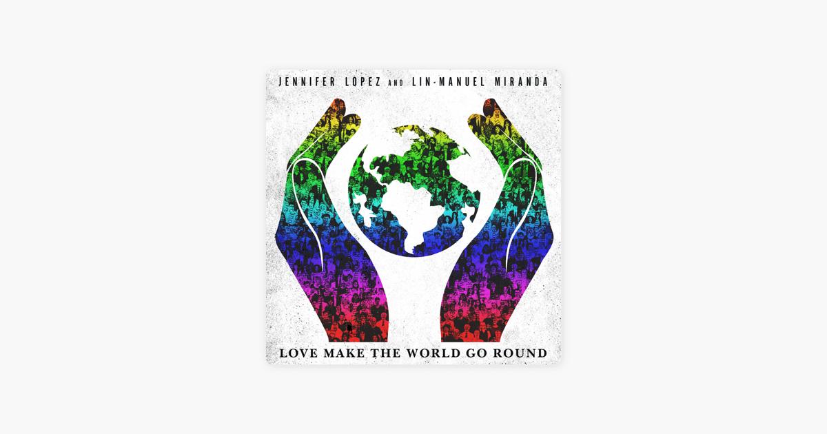 Love Make The World Go Round Single By Jennifer Lopez Lin Manuel