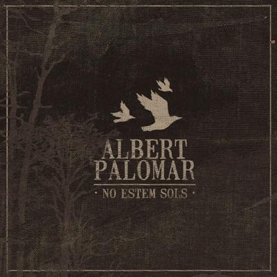 No Estem Sols - Albert Palomar