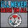 I'll Never Catch 'em All - Beyond Repair
